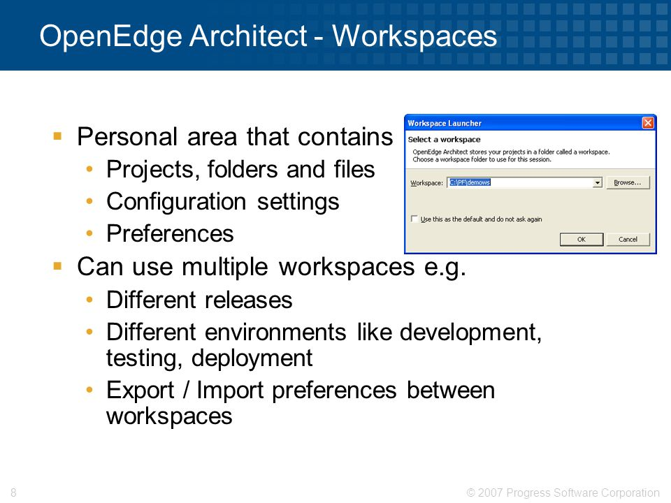 © 2007 Progress Software Corporation39 Application Code Server Chui GUI Common utilities Multiple Projects Adopting OpenEdge Architect Leveraging the project environment