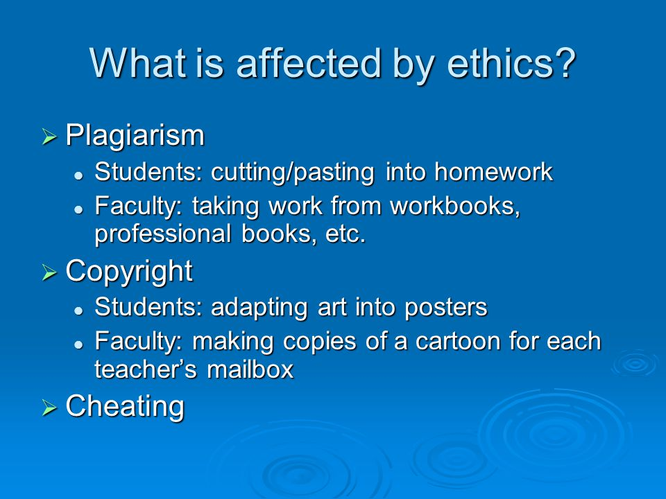 What is affected by ethics.