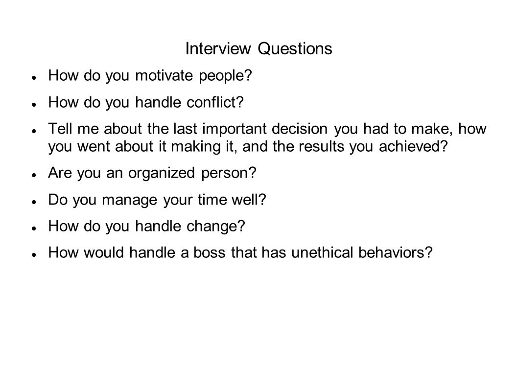 Interview Questions How do you motivate people.How do you handle conflict.