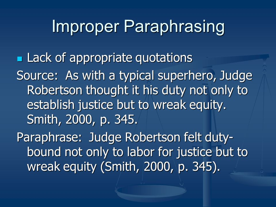 Improper Paraphrasing Lack of appropriate quotations Lack of appropriate quotations Source: As with a typical superhero, Judge Robertson thought it hi