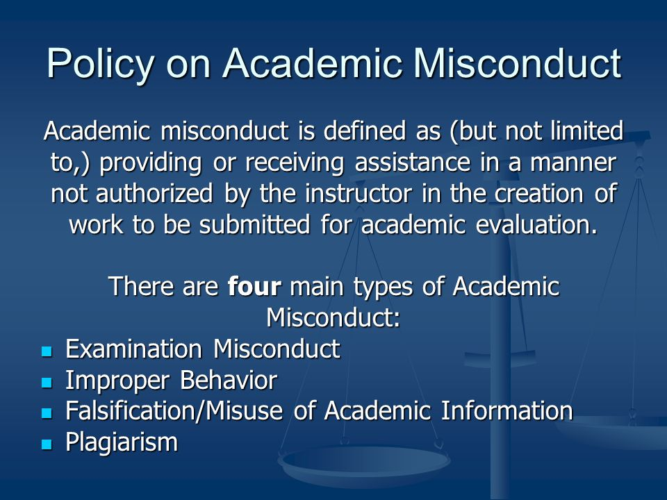 Policy on Academic Misconduct Academic misconduct is defined as (but not limited to,) providing or receiving assistance in a manner not authorized by