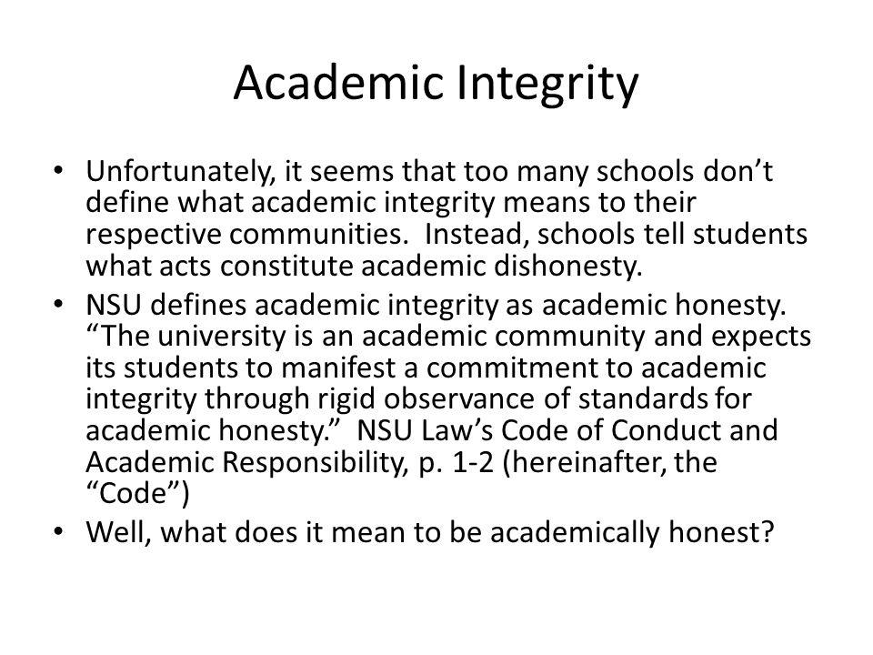 Academic Dishonesty - Cheating To be academically honest, you must not be academically dishonest.