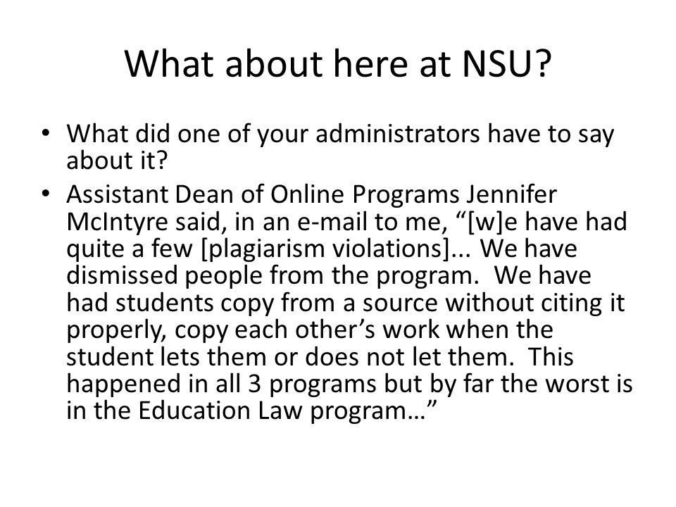 What about here at NSU? What did one of your administrators have to say about it? Assistant Dean of Online Programs Jennifer McIntyre said, in an e-ma
