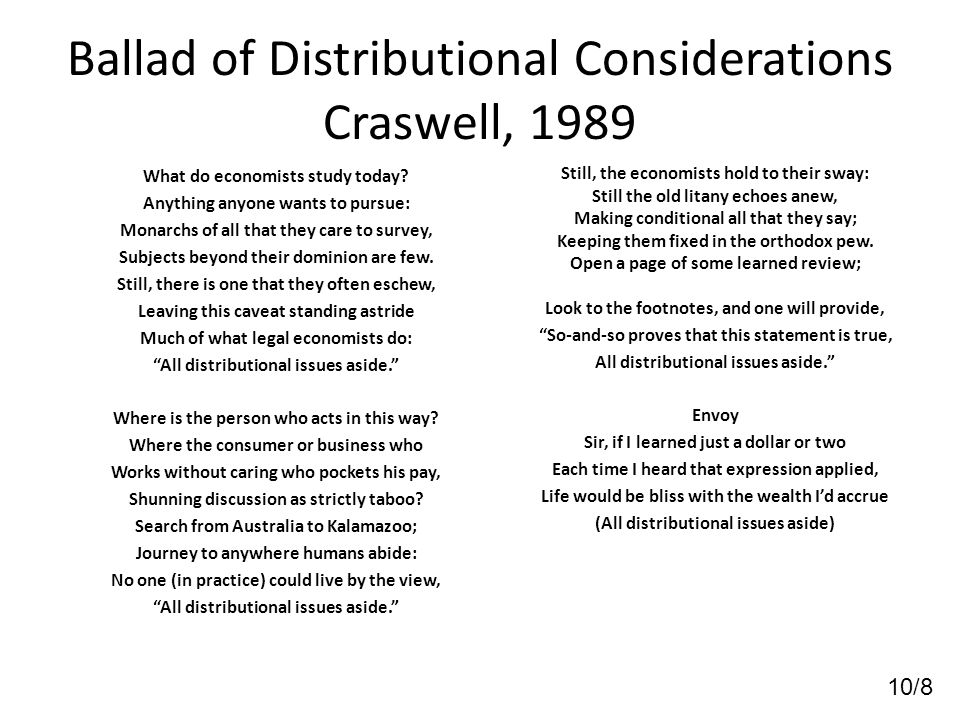 10/8 Ballad of Distributional Considerations Craswell, 1989 What do economists study today.