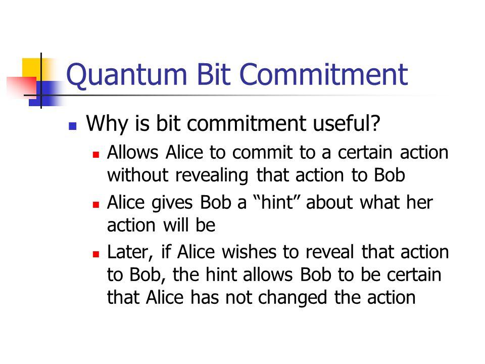 Quantum Bit Commitment Why is bit commitment useful.