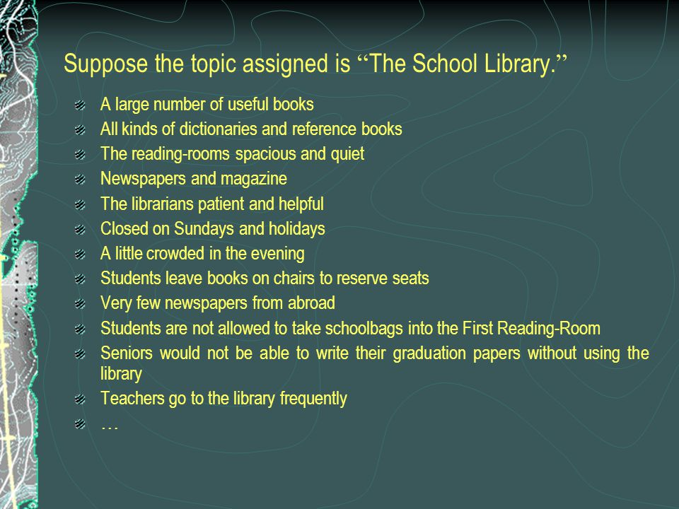 Suppose the topic assigned is The School Library.