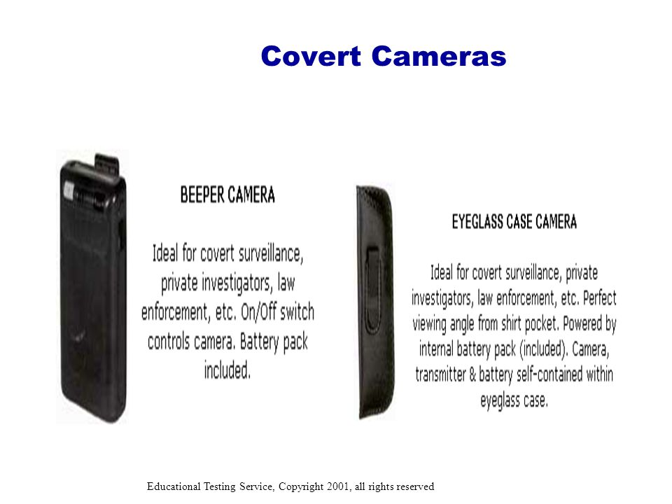 Educational Testing Service, Copyright 2001, all rights reserved Covert Cameras