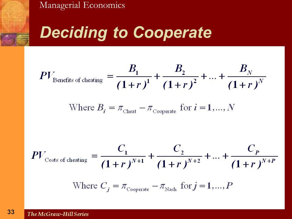 Managerial Economics 33 The McGraw-Hill Series 33 Deciding to Cooperate