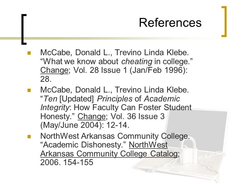 References McCabe, Donald L., Trevino Linda Klebe.