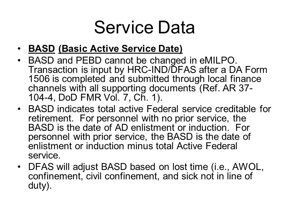 Service Data BASD (Basic Active Service Date) BASD and PEBD cannot be changed in eMILPO.