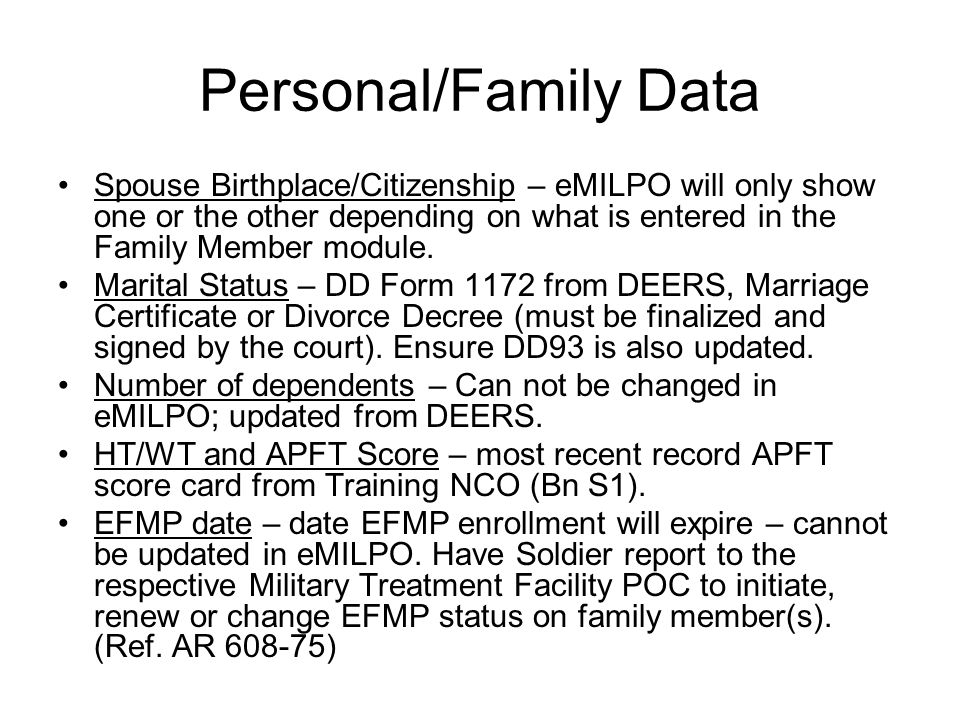 Personal/Family Data Spouse Birthplace/Citizenship – eMILPO will only show one or the other depending on what is entered in the Family Member module.