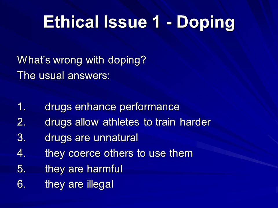 Ethical Issue 1 - Doping What's wrong with doping.