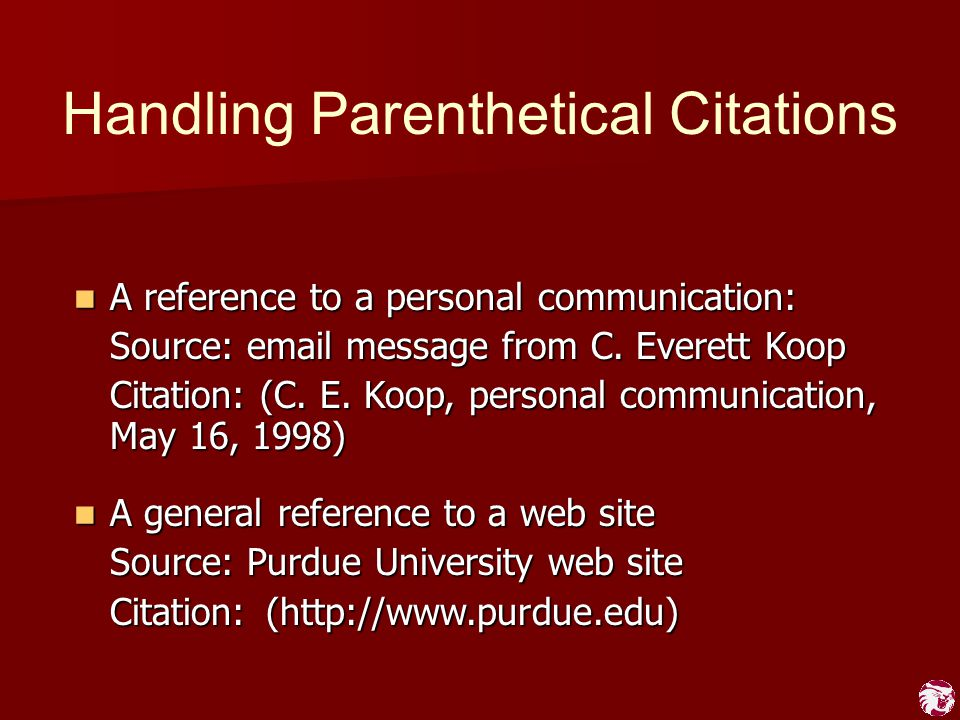 Handling Parenthetical Citations A reference to a personal communication: A reference to a personal communication: Source: email message from C. Evere