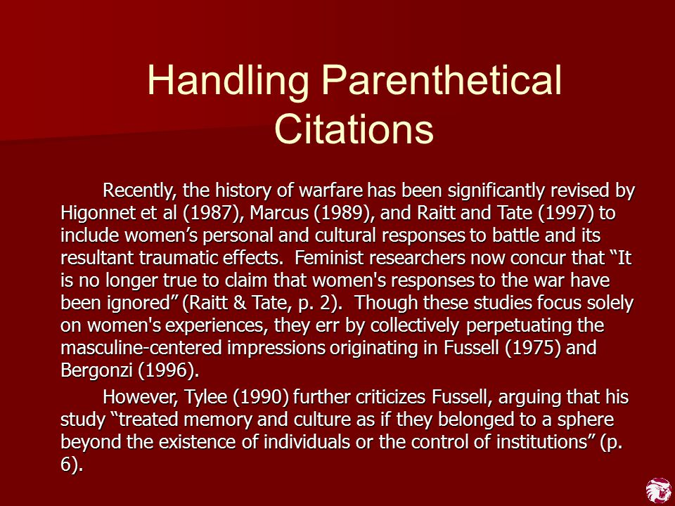 Handling Parenthetical Citations Recently, the history of warfare has been significantly revised by Higonnet et al (1987), Marcus (1989), and Raitt an