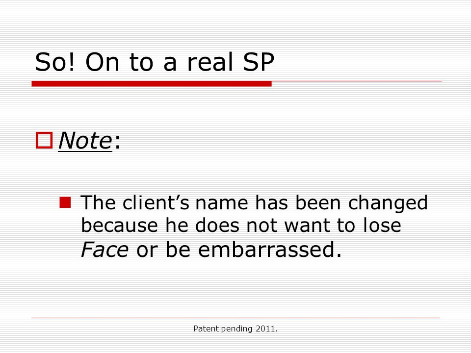 Patent pending 2011. So.