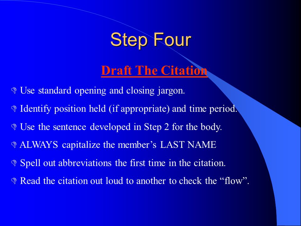 Step Four Draft The Citation D Use standard opening and closing jargon. D Identify position held (if appropriate) and time period. D Use the sentence