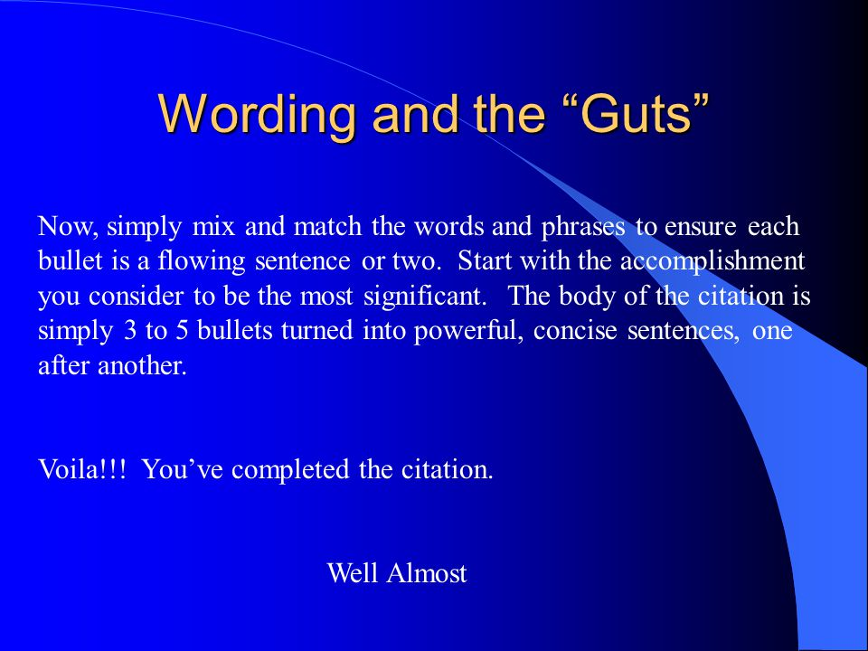 """Wording and the """"Guts"""" Now, simply mix and match the words and phrases to ensure each bullet is a flowing sentence or two. Start with the accomplishme"""