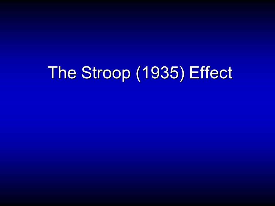 The Stroop (1935) Effect