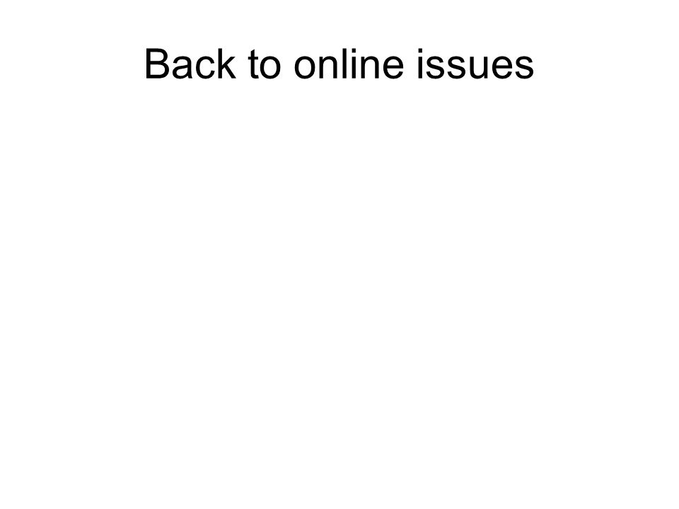 Back to online issues