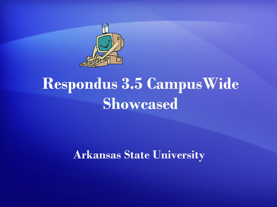 Respondus 3.5 CampusWide Showcased Arkansas State University