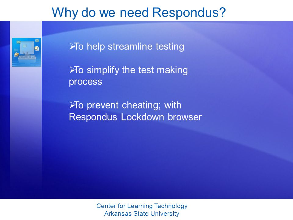 Why do we need Respondus.