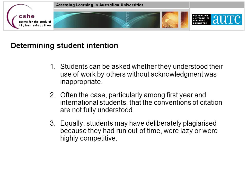 1.Students can be asked whether they understood their use of work by others without acknowledgment was inappropriate.
