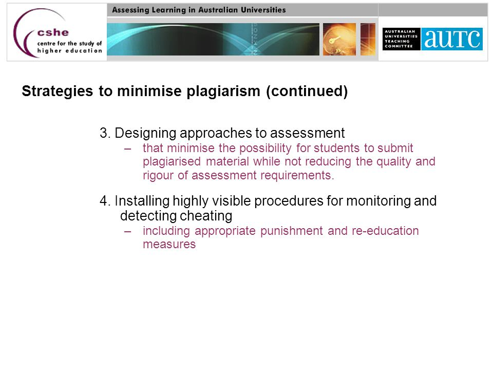 Strategies to minimise plagiarism (continued) 3.