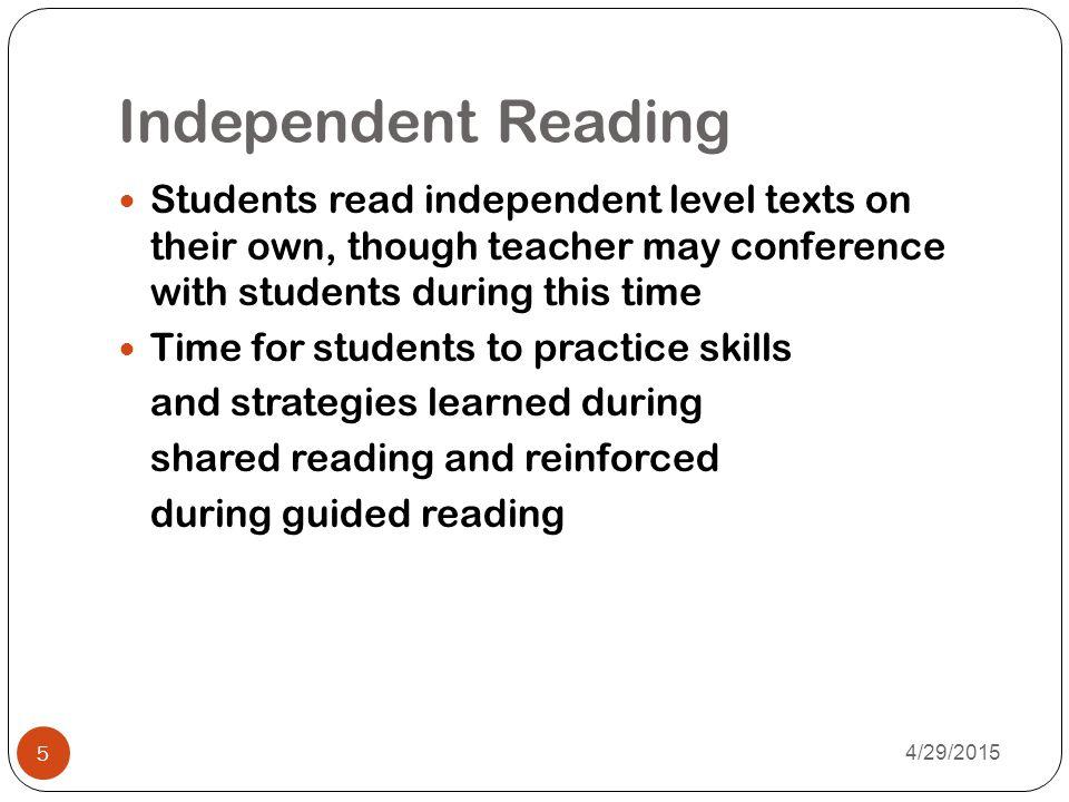 Read Aloud Teacher reads while students listen.