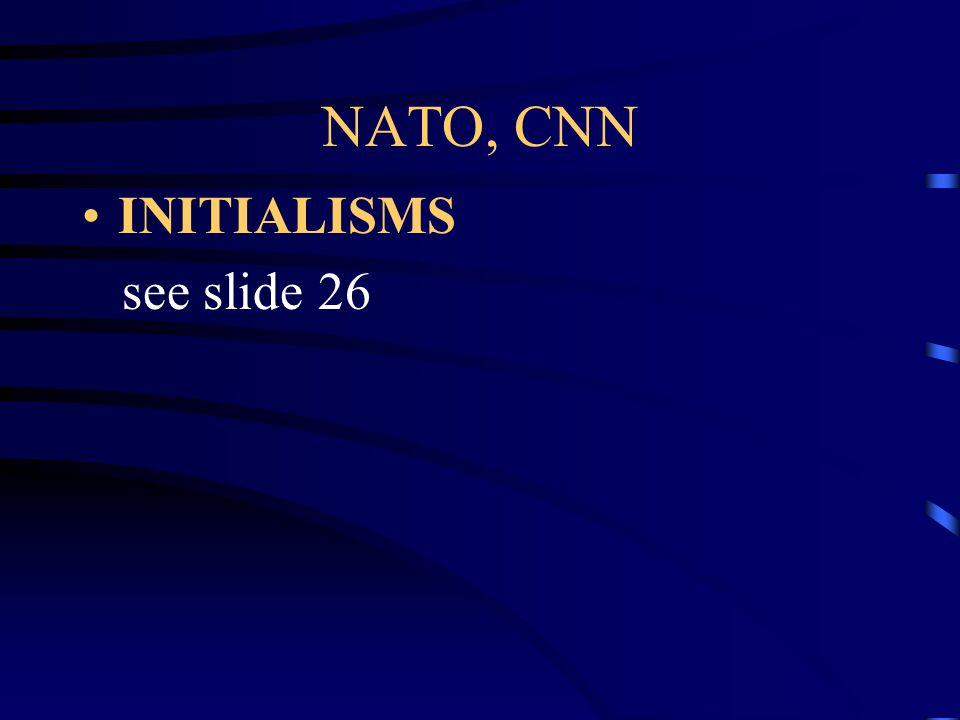 NATO, CNN INITIALISMS see slide 26