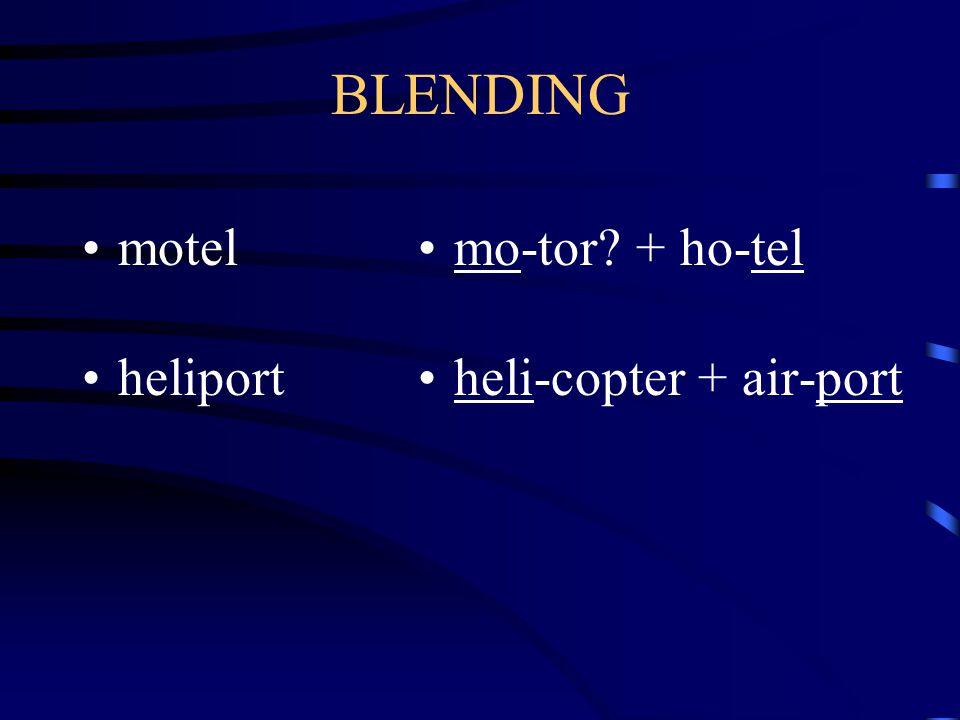 BLENDING motel heliport mo-tor? + ho-tel heli-copter + air-port