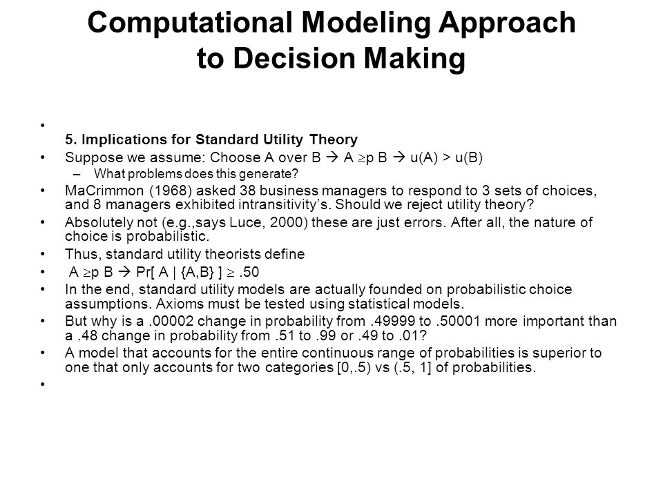 Computational Modeling Approach to Decision Making 5.