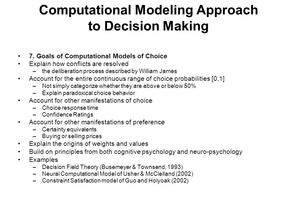 Computational Modeling Approach to Decision Making 7.