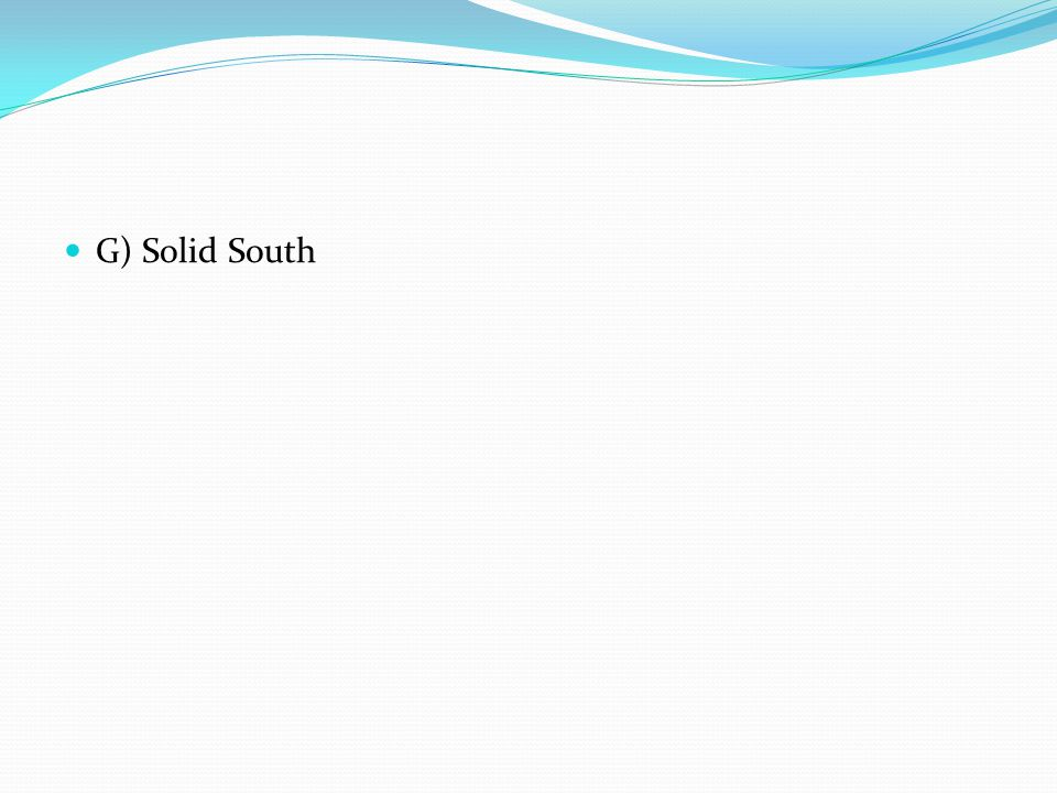 G) Solid South