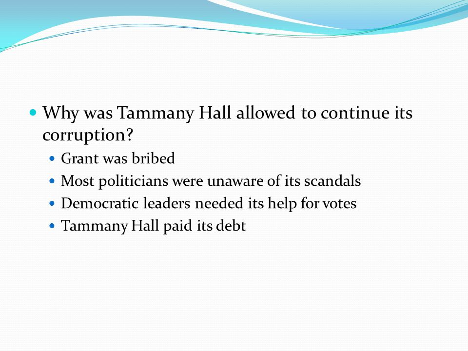 Why was Tammany Hall allowed to continue its corruption.