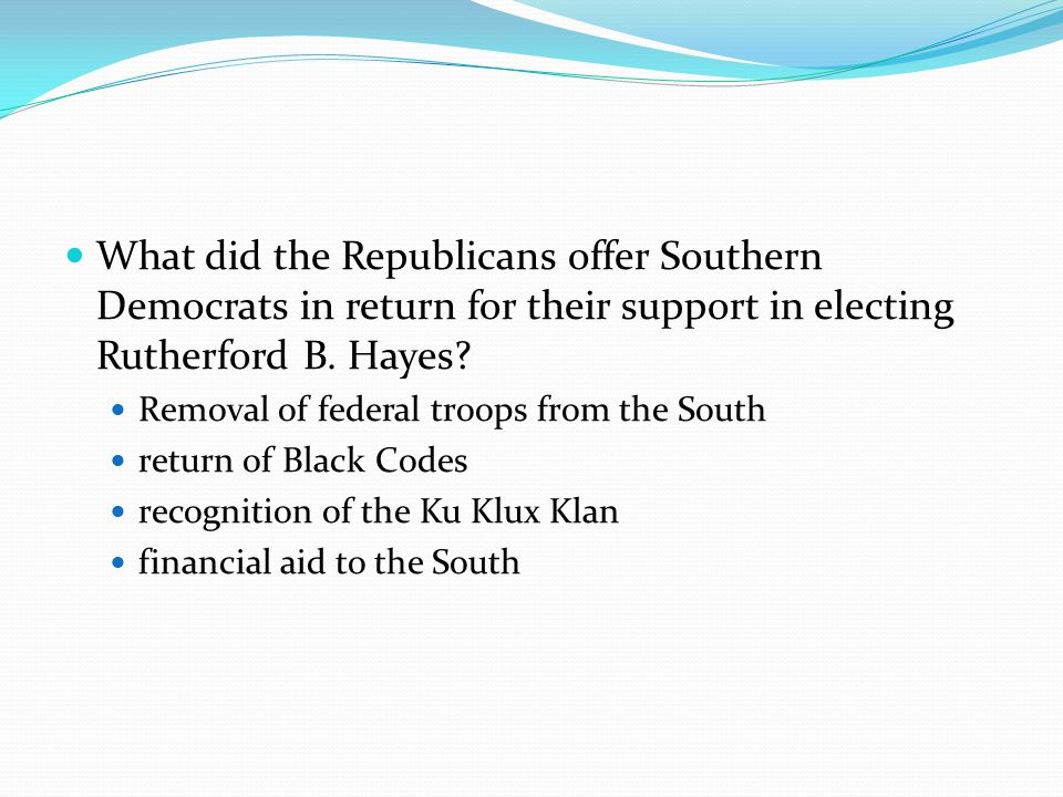 What did the Republicans offer Southern Democrats in return for their support in electing Rutherford B.