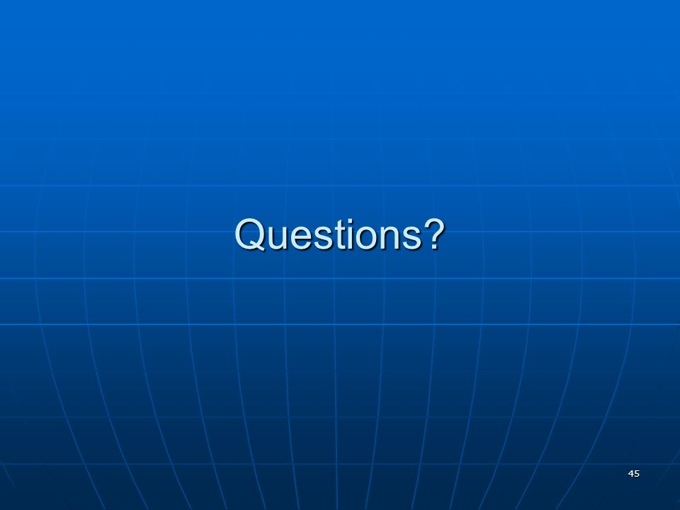 45 Questions?