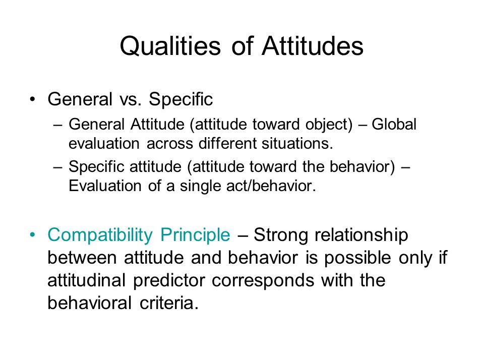 Qualities of Attitudes General vs.