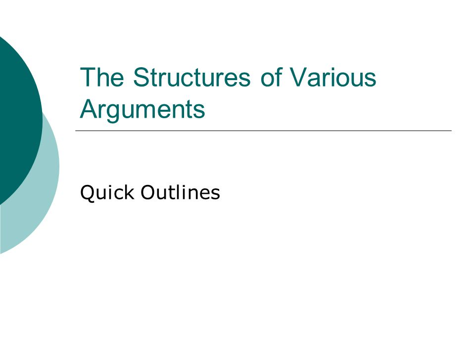 The Structures of Various Arguments Quick Outlines