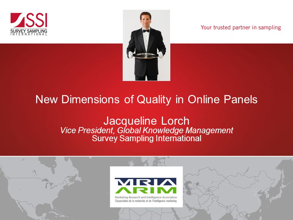 New Dimensions of Quality in Online Panels Jacqueline Lorch Vice President, Global Knowledge Management Survey Sampling International