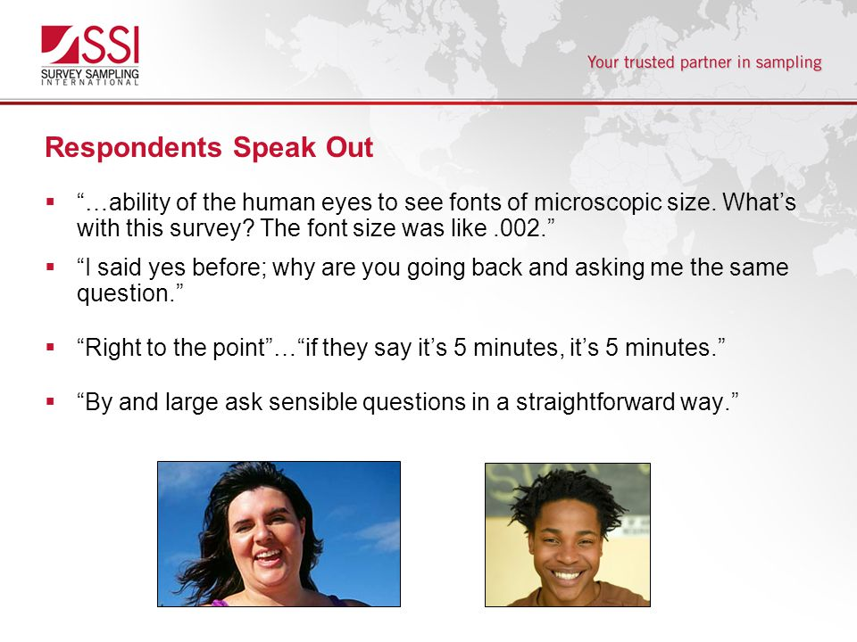 Respondents Speak Out  …ability of the human eyes to see fonts of microscopic size.