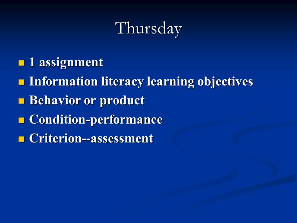 10:15 this morning Information Literacy objectives Information Literacy objectives Potential assignment Potential assignment Information resources Information resources
