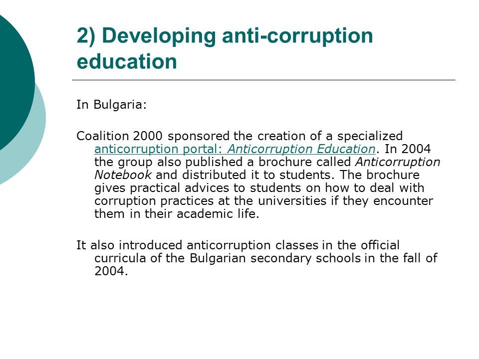 2) Developing anti-corruption education In Bulgaria: Coalition 2000 sponsored the creation of a specialized anticorruption portal: Anticorruption Education.