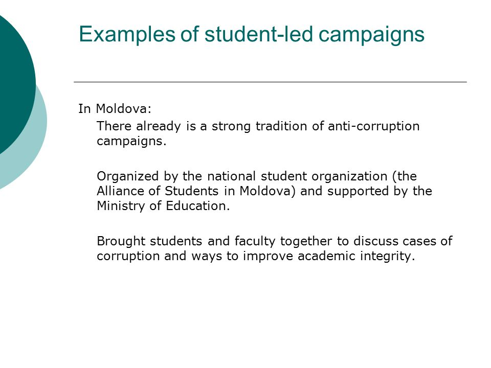 Examples of student-led campaigns In Moldova: There already is a strong tradition of anti-corruption campaigns.