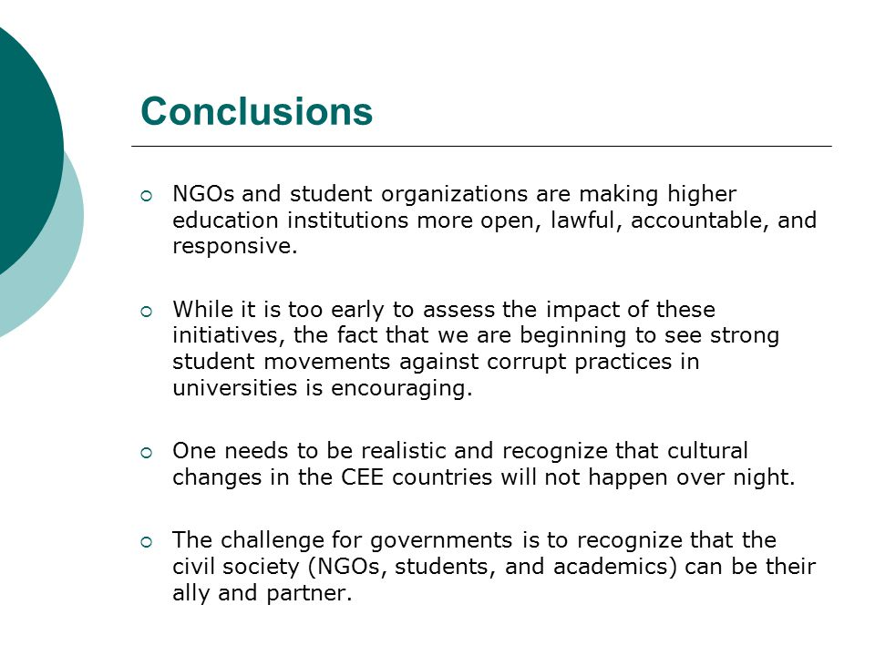 Conclusions  NGOs and student organizations are making higher education institutions more open, lawful, accountable, and responsive.