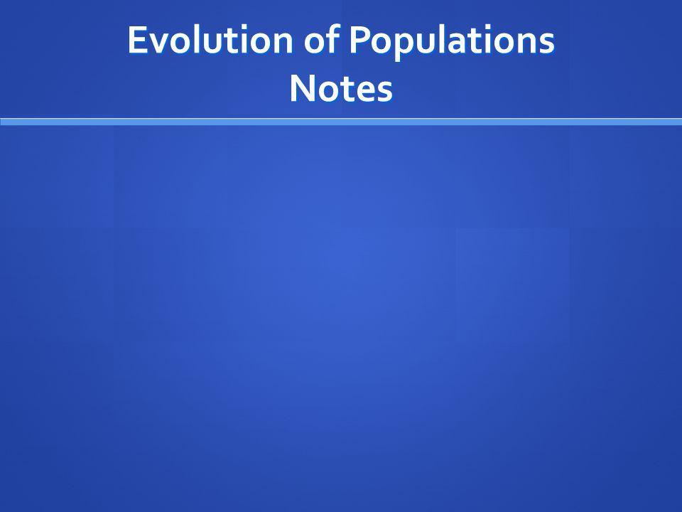 Evolution of Populations Notes