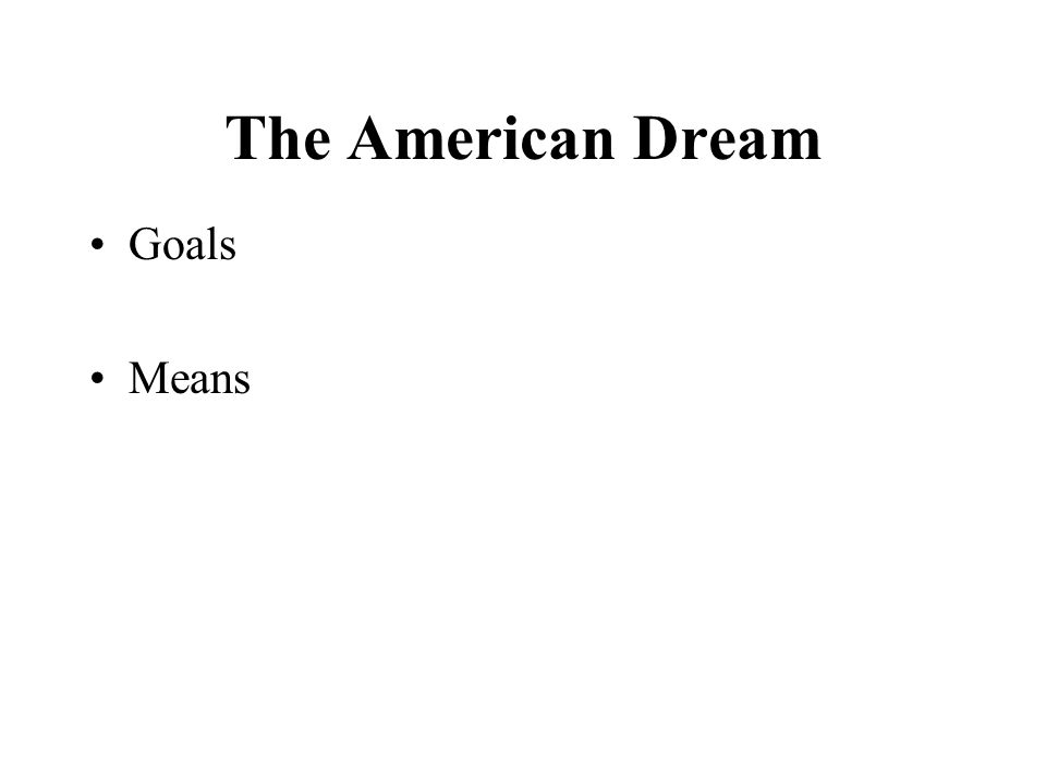 The American Dream Goals Means