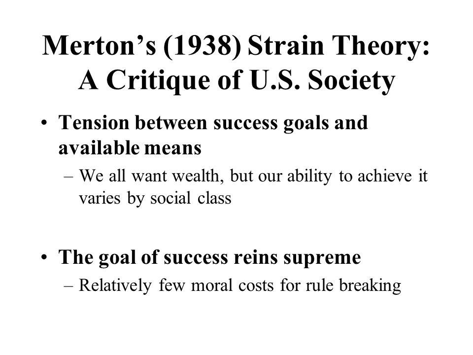 Merton's (1938) Strain Theory: A Critique of U.S.