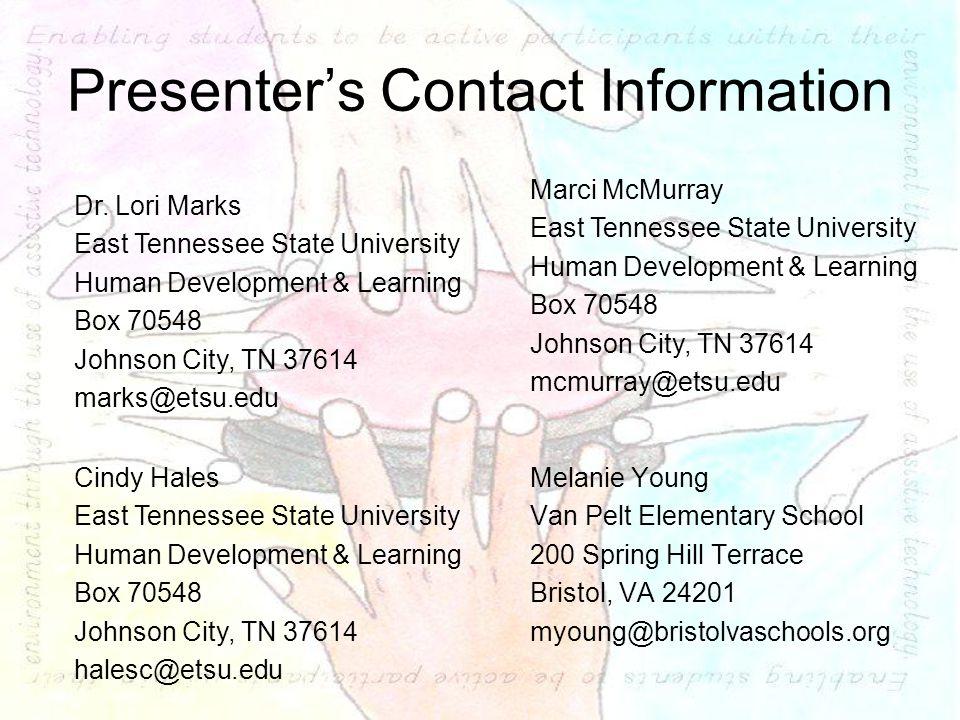 Presenter's Contact Information Melanie Young Van Pelt Elementary School 200 Spring Hill Terrace Bristol, VA 24201 myoung@bristolvaschools.org Dr. Lor