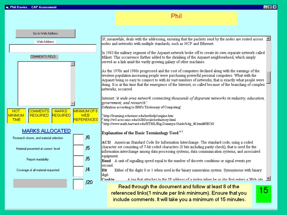 Computerised Peer Assessment CAP system OLAL … MCQ tests either side of marking process Award marks for ability in marking Students viewing assessment