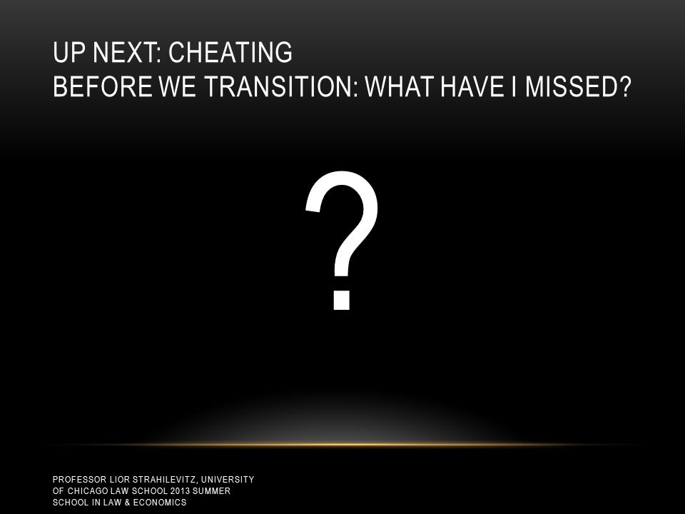 UP NEXT: CHEATING BEFORE WE TRANSITION: WHAT HAVE I MISSED.